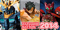 "Published last three commemorating items of the event ""Tamashii Nation 2014""!"