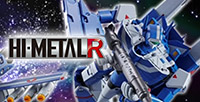 VF-1J Valkyrie Maximilian Jenius Custom will come to HI-METAL R! And the TV commercial played by Sho HAYAMI was updated!